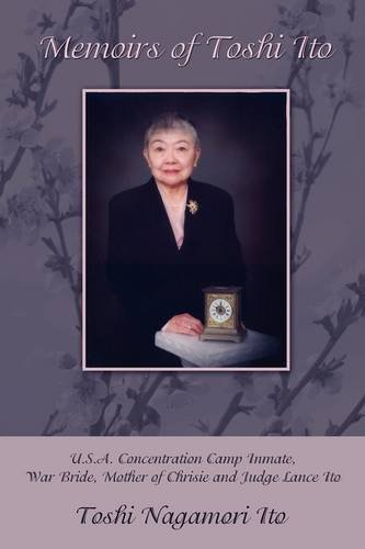 memoirs-of-toshi-ito-u-s-a-concentration-camp-inmate-war-bride-mother-of-chrisie-and-judge-lance-ito