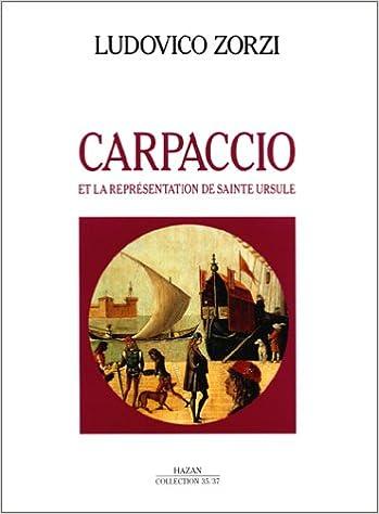 Read Carpaccio et la représentation de sainte Ursule. Peinture et spectacle à Venise au Quattrocento pdf, epub ebook
