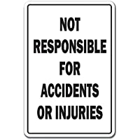 """NOT Responsible for Accidents OR Injuries Sign Liability Workplace 