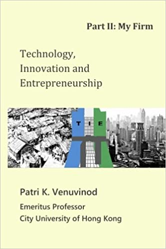 Technology, Innovation and Entrepreneurship Part II: My Firm