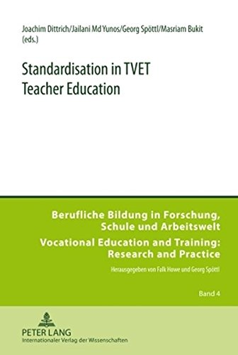 Standardisation in TVET Teacher Education (Berufliche Bildung in Forschung, Schule und Arbeitswelt / Vocational Education and Training: Research and Practice)