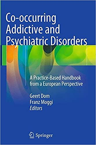 Co-occurring Addictive and Psychiatric Disorders: A Practice-Based Handbook from a European Perspective
