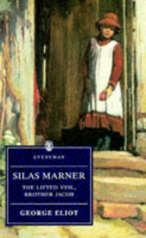 Silas Marner, The Lifted Veil, Brother Jacob (Everyman Paperback Classics)