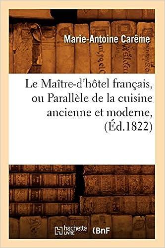 Le Maitre-D\'Hotel Francais, Ou Parallele de La Cuisine ...