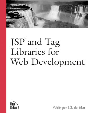 JSP and Tag Libraries for Web Development by New Riders Pub