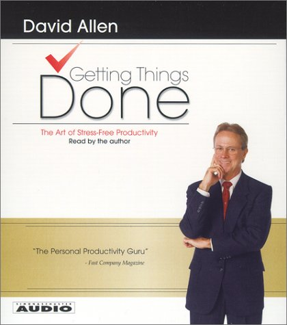 Getting Things Done: The Art Of Stress-Free Productivity (David Allen Audio)