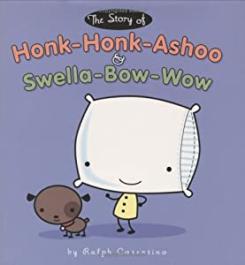 The Story of Honk-Honk-Ashoo and the Swella Bow-Wow