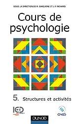 Cours de psychologie, tome 5 : Structures et activités