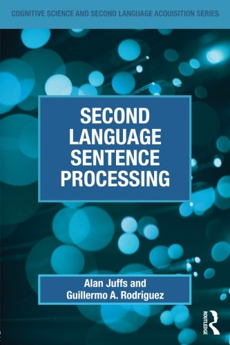 Second Language Sentence Processing  Cognitive Science And Second Language Acquisition Series