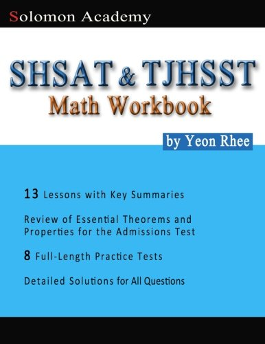 Solomon Academy's SHSAT & TJHSST Math Workbook: Thomas Jefferson High School for Science and Technology  & New York City SHSAT Math Workbook