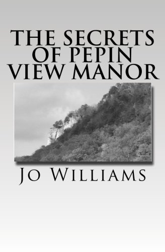 Read Online The Secrets of Pepin View Manor ebook