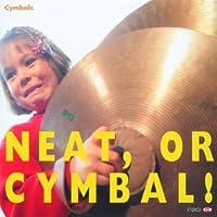 Neat,or Cymbal! [Single]Cymbals