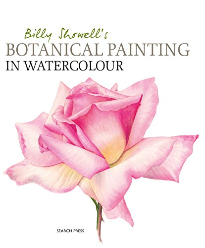 Billy Showell#039s Botanical Painting in Watercolour