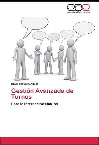 Gestión Avanzada de Turnos: Para la Interacción Natural (Spanish Edition) (Spanish)