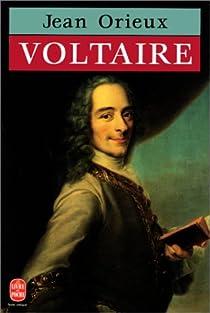Voltaire, ou, La royauté de l'esprit par Orieux