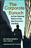 The Corporate Eunuch, O. William Battalia and John J. Tarrant, 0690218443
