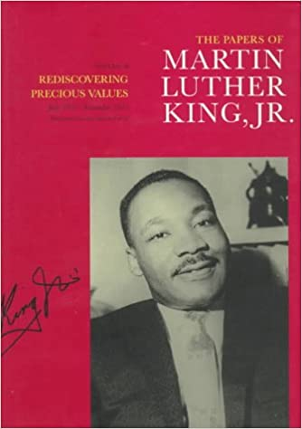 the papers of martin luther king jr rediscovering precious  the papers of martin luther king jr rediscovering precious values 1951 1955 papers of martin luther king annotated edition edition