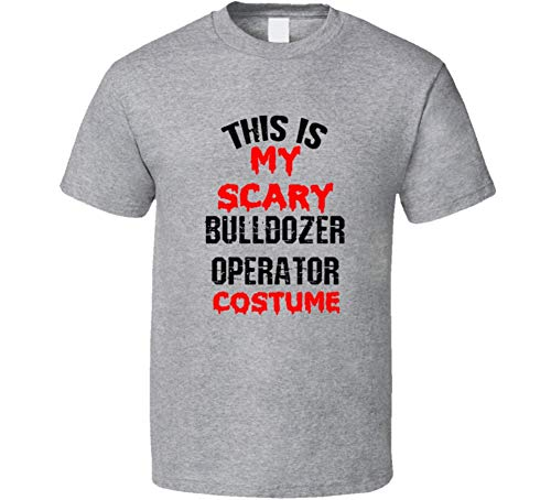 SHAMBLES TEES This is My Scary Bulldozer Operator Costume Funny Occupation Halloween T Shirt L Sport Grey