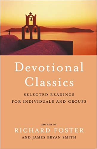 Book Devotional Classics: Selected Readings for Individuals and Groups: Selected Readings for the Individual and Groups