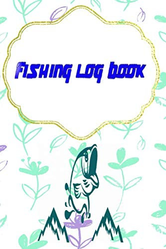 Fishing Fishing Logbook: My Daily Fishing Log Size 6x9 Inches Cover Matte | Journal - Lined # Blank 110 Pages Standard Prints.