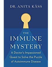 The Immune Mystery: A Young Doctor's Quest to Solve the Puzzle of Autoimmune Disease
