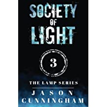 Society of Light (The Lamp Series, Book 3) (Volume 3)