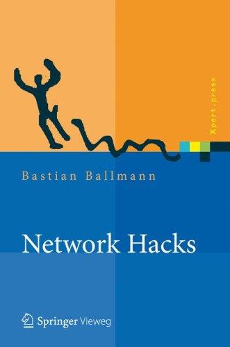 Network Hacks - Intensivkurs: Angriff und Verteidigung mit Python (Xpert.press)  [Ballmann, Bastian] (Tapa Dura)