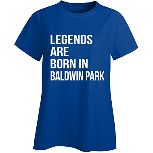 Legends Are Born In Baldwin Park City. Funny Gift - Ladies T-shirt Royal L