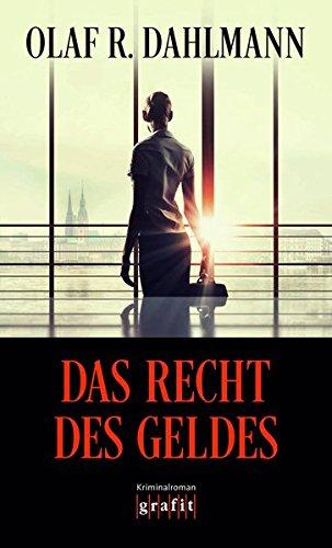 Das Recht des Geldes Taschenbuch – 16. Februar 2016 Olaf R. Dahlmann Grafit 389425467X Belletristik / Kriminalromane