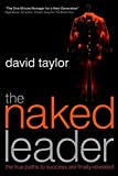 The Naked Leader - The True Paths to Success areFinally Revealed