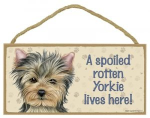 (Dog Plaque Wood Sign Spoiled Rotten Yorkie)