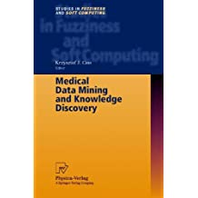Medical Data Mining and Knowledge Discovery (Studies in Fuzziness and Soft Computing)