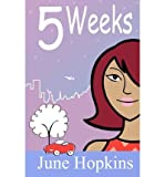 img - for { [ 5 WEEKS: CHICK LIT, ROMANTIC COMEDY PAPERBACK ] } Hopkins, June ( AUTHOR ) Dec-01-2012 Paperback book / textbook / text book