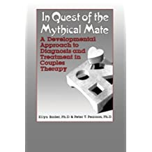 In Quest of the Mythical Mate by Ellyn Bader (2014-03-26)