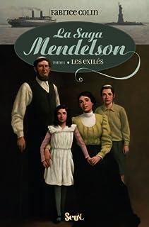 La saga Mendelson : [1] : Les exilés, Colin, Fabrice