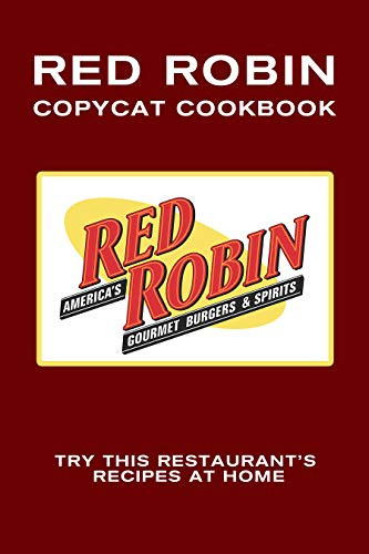 Red Robin Copycat Cookbook: Try This Restaurant's Recipes at Home by [Stevens, JR]