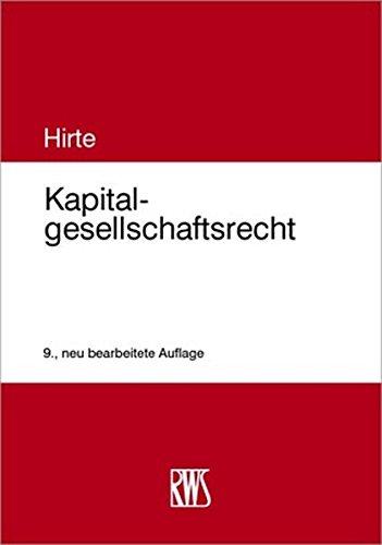 Kapitalgesellschaftsrecht Taschenbuch – 1. Dezember 2018 Heribert Hirte RWS Vlg Kommunikationsforum 3814575016 Handels- und Wirtschaftsrecht