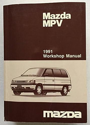 mazda 1991 mpv workshop manual mazda amazon com books rh amazon com 1990 Mazda MPV 1992 Mazda MPV