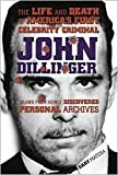 John Dillinger: The Life and Death of America's First Celebrity Criminal Reprint edition by Dary Matera (2007) Hardcover