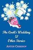 The Cook's Wedding and Other Stories, Anton Chekhov, 1604503246