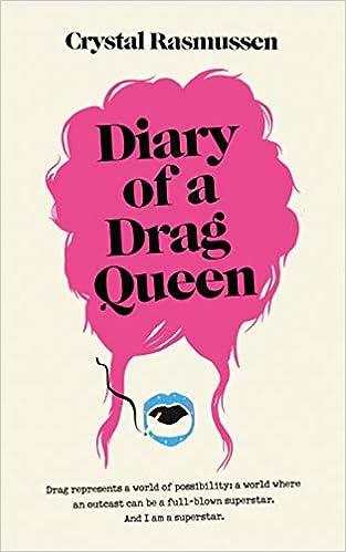 Diary of a Drag Queen  Amazon.co.uk  Crystal Rasmussen ... 1a25bb1e59e