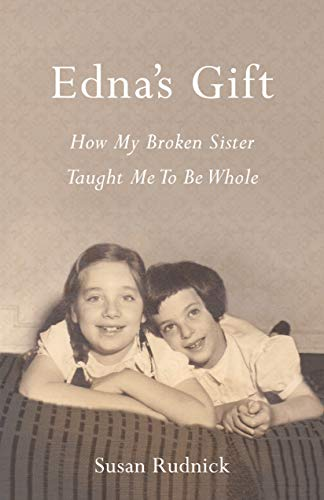 Pdf Parenting Edna's Gift: How My Broken Sister Taught Me to Be Whole