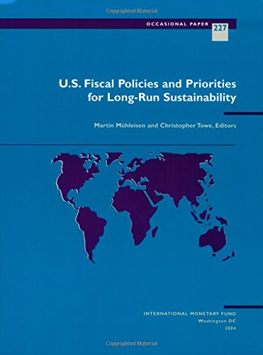 U.S. Fiscal Policies and Priorities for Long-Run Sustainability (International Monetary Fund Occasional Paper)