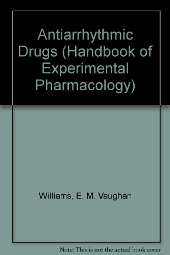 Antiarrhythmic Drugs (Handbook of Experimental Pharmacology) by Springer Verlag