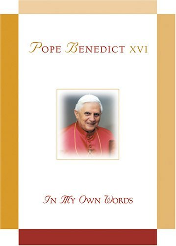 Pope Benedict XVI: In My Own Words pdf