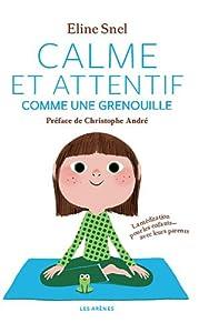 vignette de 'Calme et attentif comme une grenouille (Eline Snel)'