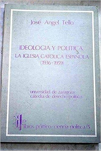 Ideolog¸a y pol¸tica: La Iglesia católica española, 1936-1959 Serie Ciencia pol¸tica: Amazon.es: Tello Lázaro, José Ángel: Libros en idiomas extranjeros