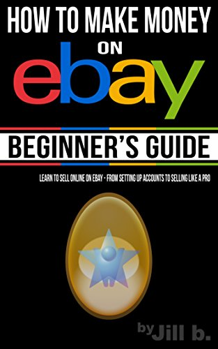 How to Make Money on eBay - Beginner's Guide: Learn to Sell Online on eBay - From Setting Up Accounts to Selling Like a Pro (High Tech Bong)
