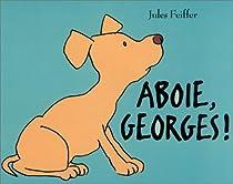 Aboie, Georges ! par Feiffer