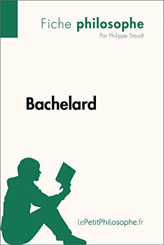 Bachelard (Fiche philosophe): Comprendre la philosophie avec lePetitPhilosophe.fr (French Edition)